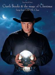 Garth Brooks & The Magic of Christmas (Songs from Call Me Claus)