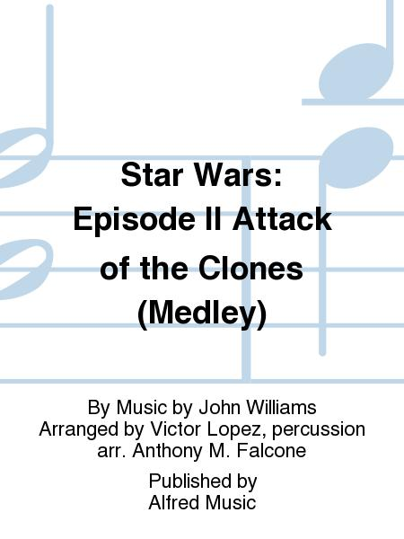 Star Wars: Episode II Attack of the Clones (Medley)