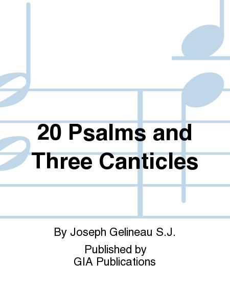 20 Psalms and Three Canticles