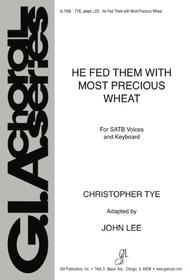 he fed them with most precious wheat cibavit eos john lee satb