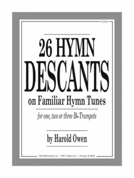 Twenty-Six Hymn Descants on Familiar Hymn-Tunes