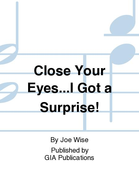 Close Your Eyes...I Got a Surprise! - Music Collection