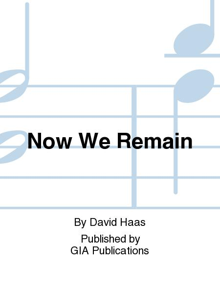 Now We Remain