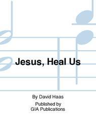 Jesus, Heal Us