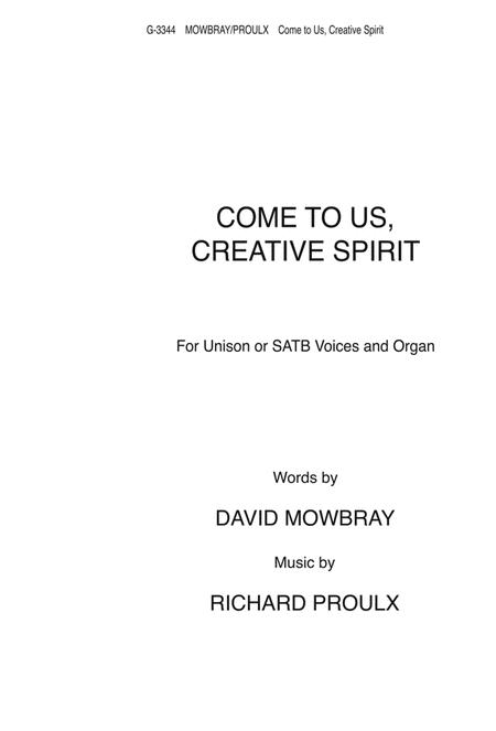 Come to Us, Creative Spirit