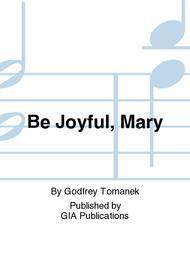 Be Joyful, Mary