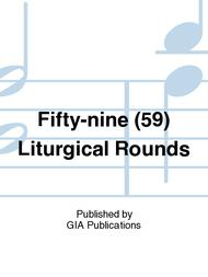 Fifty-Nine Liturgical Rounds