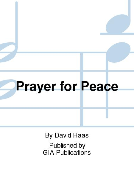 Prayer For Peace Sheet Music By David Haas - Sheet Music Plus