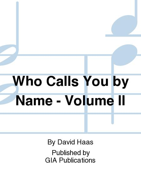 Who Calls You by Name, Volume 2 - Music Collection