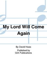 My Lord Will Come Again