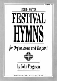 Festival Hymns for Organ, Brass, and Timpani - Volume 2, Easter