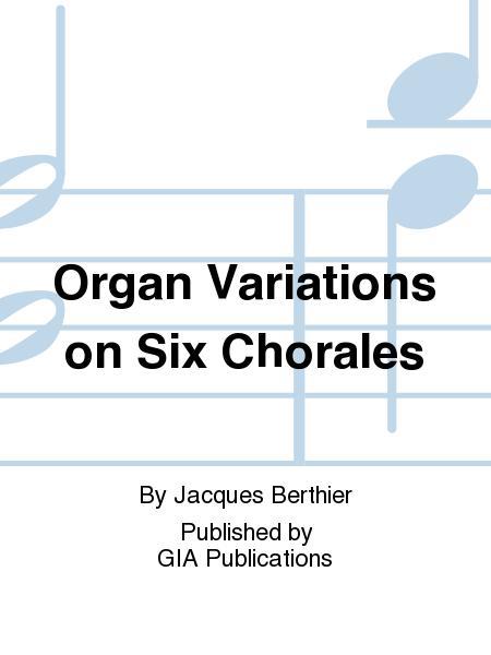 Organ Variations on Six Chorales
