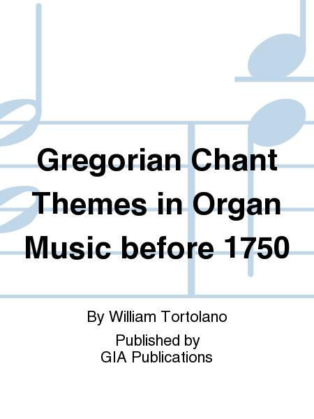Gregorian Chant Themes in Organ Music before 1750