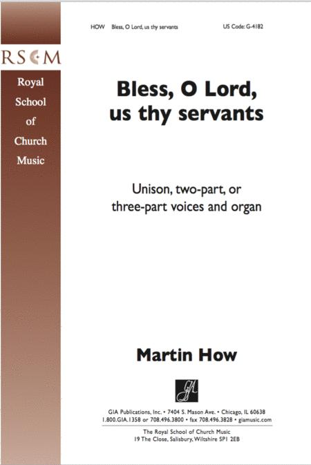 Bless, O Lord, Us Thy Servants