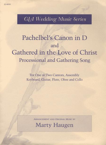 Pachelbel's Canon in D and Gathered in the Love of Christ