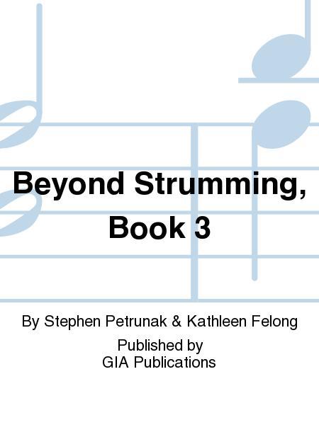 Beyond Strumming - Book 3