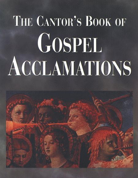 The Cantor's Book of Gospel Acclamations - Volume 1