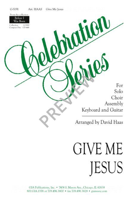 Give Me Jesus Sheet Music By David Haas Sheet Music Plus