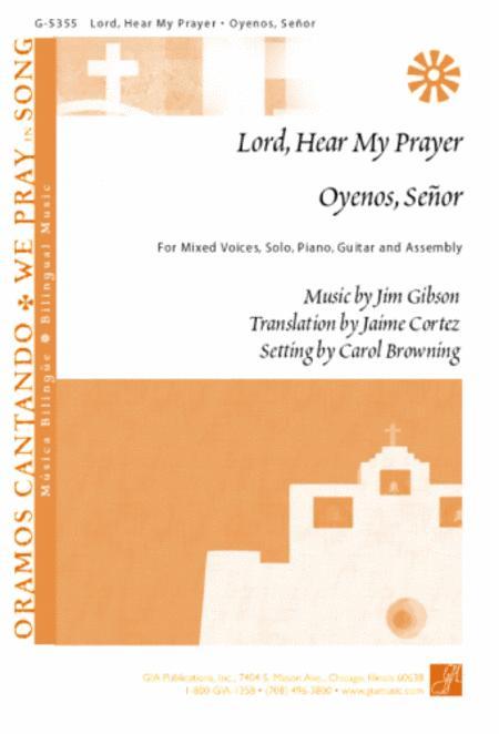 Lord, Hear My Prayer / Oyenos, Senor