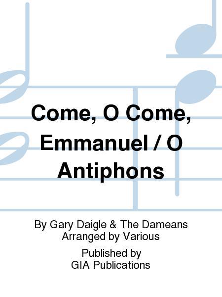 Come, O Come, Emmanuel / O Antiphons Sheet Music By Gary Daigle ...