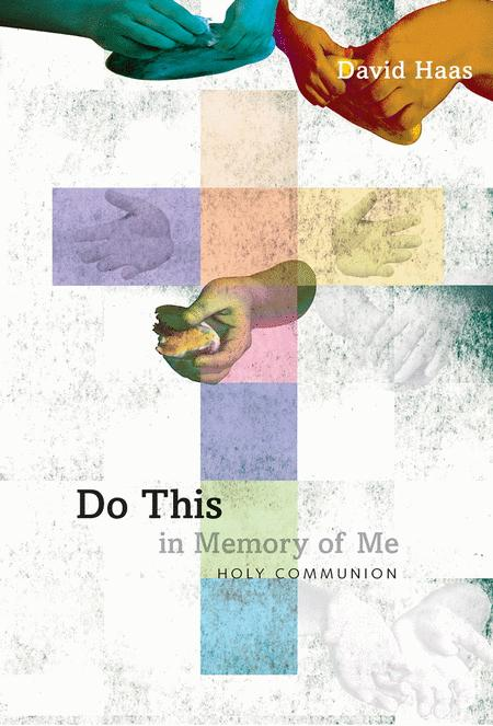 Do This In Memory of Me: Holy Communion