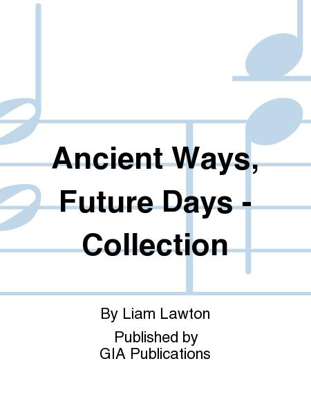 Ancient Ways, Future Days - Music Collection