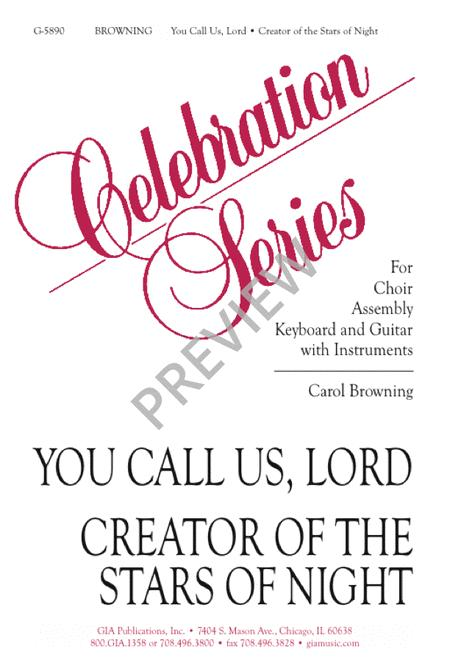 You Call Us, Lord / Creator of the Stars of Night