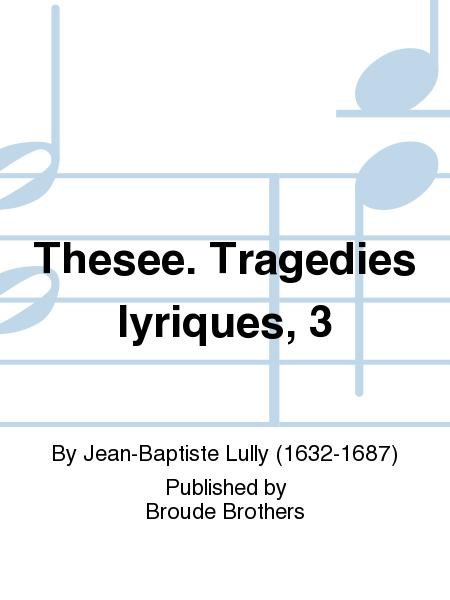 Thesee. Tragedies lyriques, 3