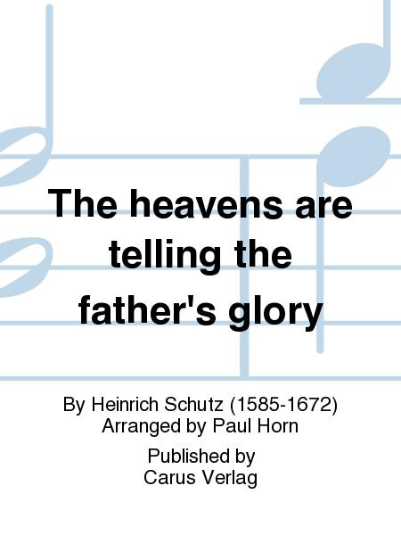 The heavens are telling the Father's glory (Die Himmel erzahlen die Ehre Gottes)