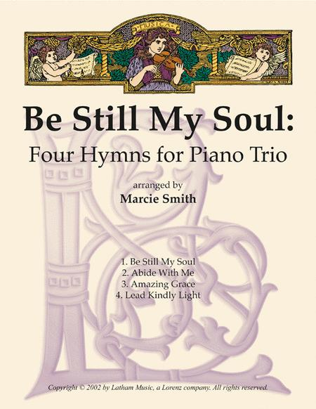 Be Still My Soul: Four Hymns for Piano Trio