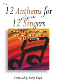 12 Anthems for about 12 Singers