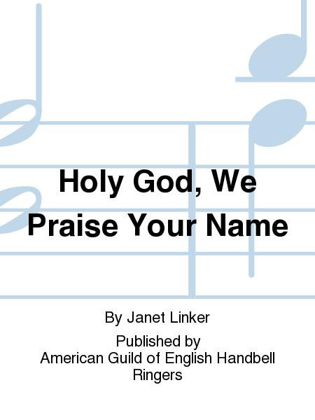 Holy God, We Praise Your Name