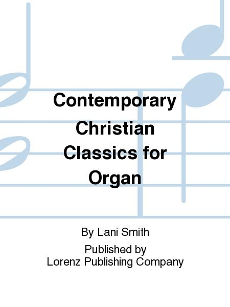 Contemporary Christian Classics for Organ