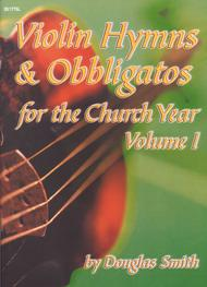 Violin Hymns & Obbligatos, Vol. 1