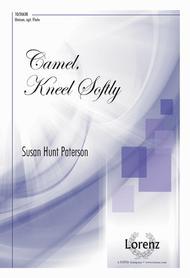 Camel, Kneel Softly