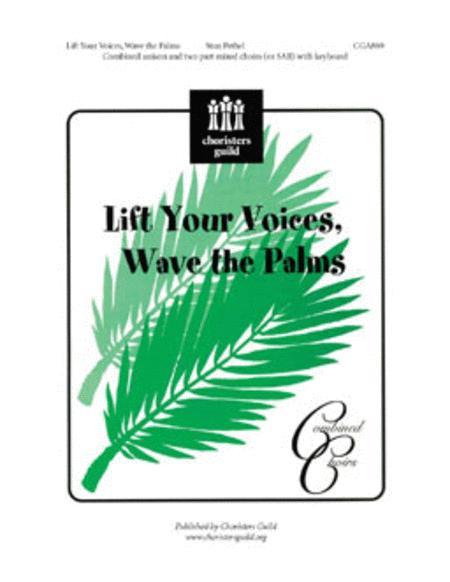 Lift Your Voices Wave the Palms