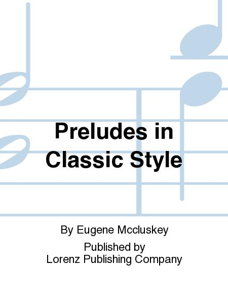 Preludes in Classic Style