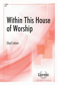 Within This House of Worship