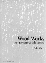 Wood Works on International Folk Hymns