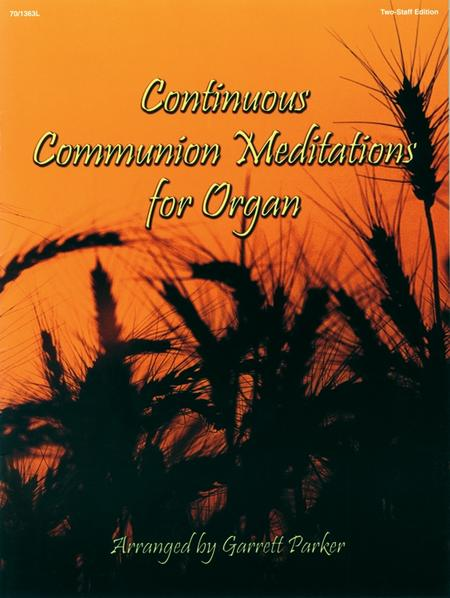 Continuous Communion Meditations for Organ
