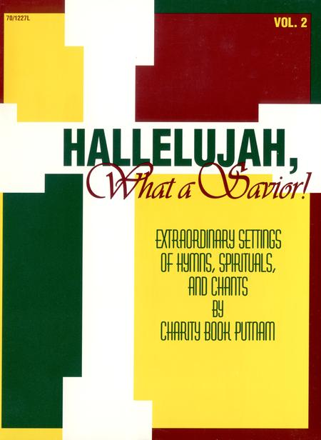 Hallelujah, What A Savior!, Vol. 2 Sheet Music By Charity Book ...