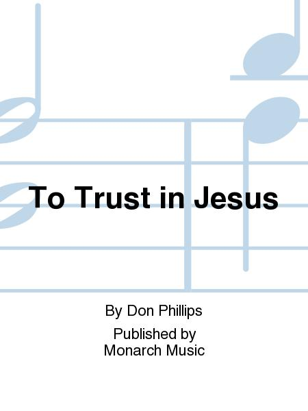 To Trust in Jesus