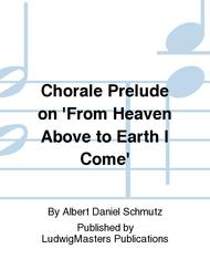 Chorale Prelude on 'From Heaven Above to Earth I Come'