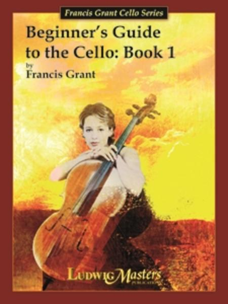 Beginner's Guide to the Cello - Book One
