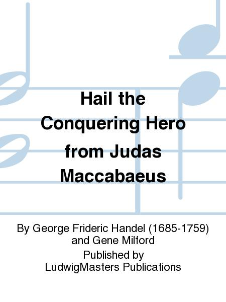 Hail the Conquering Hero from Judas Maccabaeus
