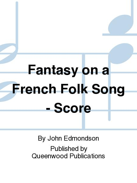 Fantasy on a French Folk Song - Score