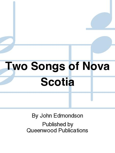 Two Songs of Nova Scotia