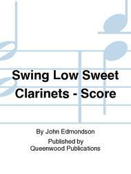 Swing Low Sweet Clarinets - Score