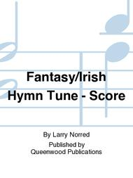 Fantasy/Irish Hymn Tune - Score