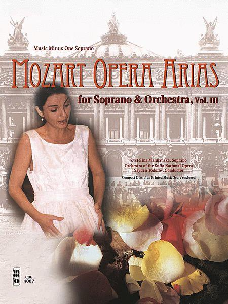 Mozart Opera Arias for Soprano and Orchestra - Vol. III